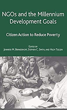 NGOs and the Millennium Development Goals: Citizen Action to Reduce Poverty 9781403979742