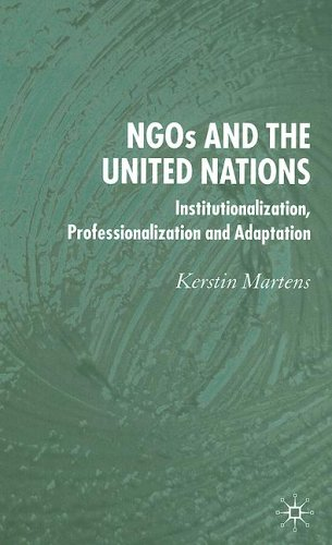 NGOs and the United Nations: Institutionalization, Professionalization and Adaptation 9781403992840