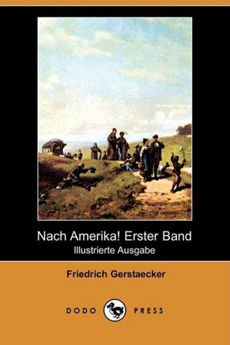 Nach Amerika! Erster Band (Illustrierte Ausgabe) (Dodo Press) 9781409923121