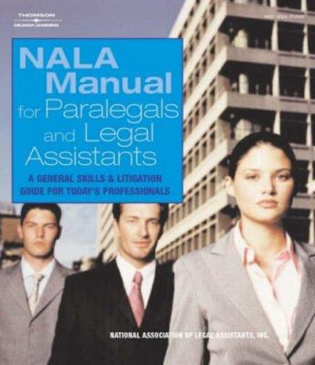 Nala Manual for Legal Assistants: A General Skills & Litigation Guide for Today's Professionals 9781401883423