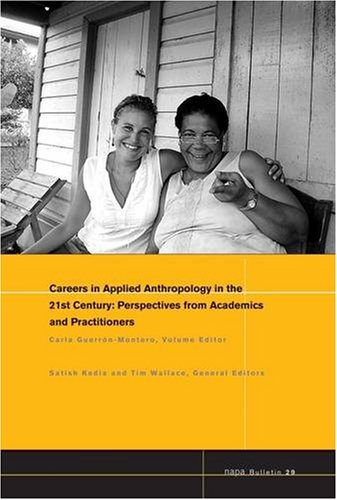 Napa Bulletin, Careers in 21st Century Applied Anthropology: Perspectives from Academics and Practitioners 9781405190152