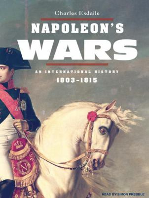 Napoleon's Wars: An International History, 1803-1815 9781400159642