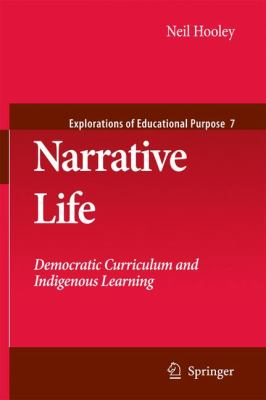 Narrative Life: Democratic Curriculum and Indigenous Learning 9781402097348