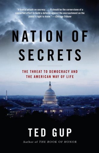 Nation of Secrets: The Threat to Democracy and the American Way of Life 9781400079780