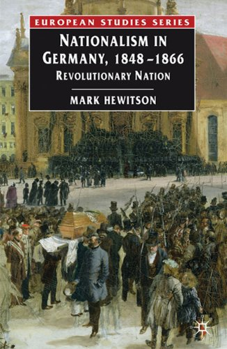Nationalism in Germany, 1848-1866: Revolutionary Nation 9781403913302