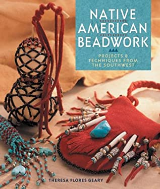 Native American Beadwork: Projects & Techniques from the Southwest 9781402703300