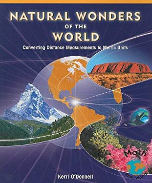 Natural Wonders of the World: Converting Distance Measurements to Metric Units 9781404251199