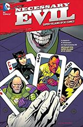 Necessary Evil: The Villains of the DC Universe 20845522
