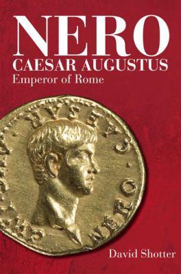 Nero Caesar Augustus: Emperor of Rome 9781405824576