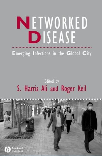 Networked Disease: Emerging Infections in the Global City 9781405161343