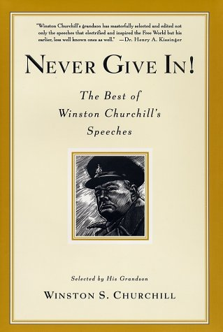 Never Give In!: The Best of Winston Churchill's Speeches 9781401300562