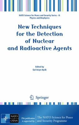 New Techniques for the Detection of Nuclear and Radioactive Agents 9781402095986