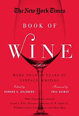 The New York Times Book of Wine: More Than 30 Years of Vintage Writing 9781402781841