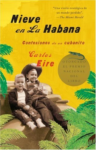Nieve en la Habana: Confesiones de un Cubanito = Waiting for Snow in Havana 9781400079704