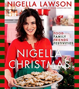Nigella Christmas: Food, Family, Friends, Festivities 9781401323363