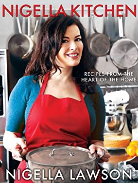 Nigella Kitchen: Recipes from the Heart of the Home 9781401323950