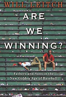 Are We Winning?: Fathers and Sons in the New Golden Age of Baseball 9781401323707