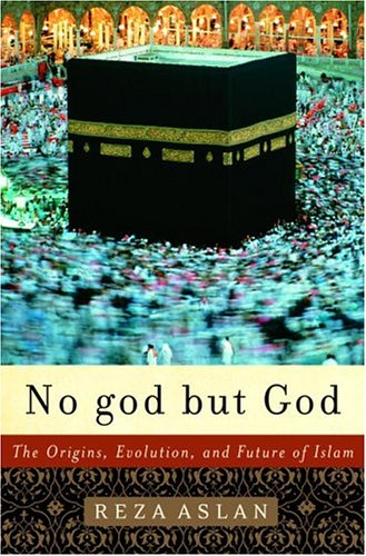 No God But God: The Origins, Evolution, and Future of Islam 9781400062133