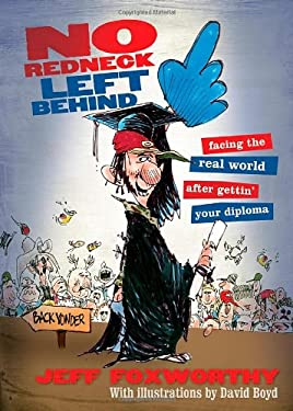 No Redneck Left Behind: Facing the Real World After Gettin' Your Diploma 9781401602314
