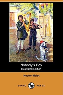 Nobody's Boy (Illustrated Edition) (Dodo Press) 9781409903642