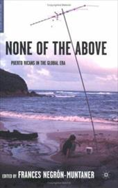 None of the Above: Puerto Ricans in the Global Era 6074280