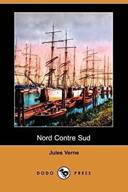 Nord Contre Sud (Dodo Press) 9781409925231