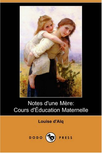 Notes D'Une Mere: Cours D'Education Maternelle (Dodo Press) 9781406531138