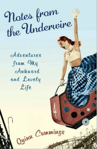 Notes from the Underwire: Adventures from My Awkward and Lovely Life 9781401322861