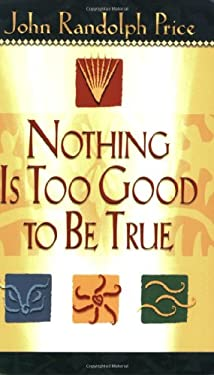 Nothing Is Too Good to Be True 9781401900007