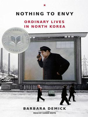 Nothing to Envy: Ordinary Lives in North Korea 9781400139842