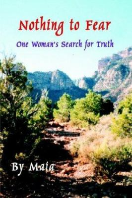 Nothing to Fear: One Woman's Search for Truth 9781403353665