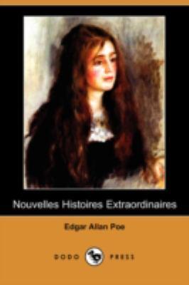 Nouvelles Histoires Extraordinaires (Dodo Press) 9781409924944