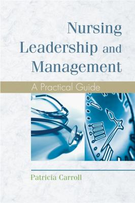 Nursing Leadership and Management: A Practical Guide 9781401827045