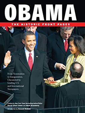 Obama: The Historic Front Pages: From Nomination to Inauguration, Chronicled by Leading U.S. and International Newspapers 9781402769023