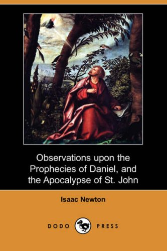 Observations Upon the Prophecies of Daniel, and the Apocalypse of St. John (Dodo Press) 9781406550337