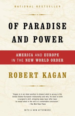 Of Paradise and Power: America and Europe in the New World Order