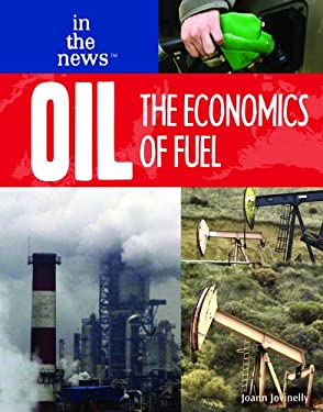 Oil: The Economics of Fuel