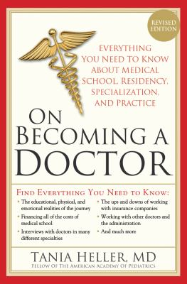 On Becoming a Doctor: Everything You Need to Know about Medical School, Residency, Specialization, and Practice 9781402220135