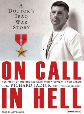 On Call in Hell: A Doctor's Iraq War Story 9781400103607
