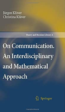 On Communication. an Interdisciplinary and Mathematical Approach 9781402054631