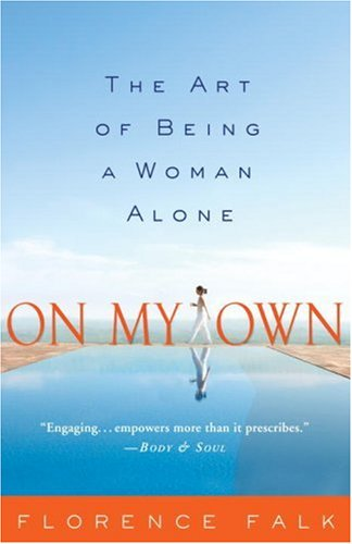 On My Own: The Art of Being a Woman Alone 9781400098101