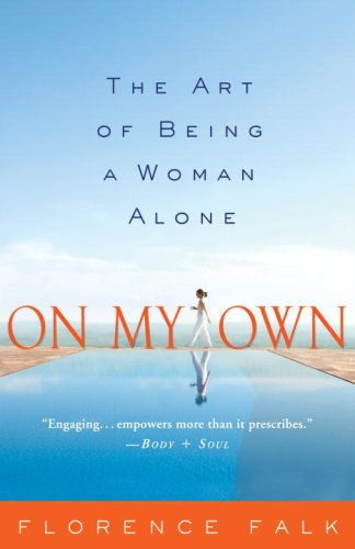 On My Own: The Art of Being a Woman Alone 9781400098118