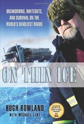 On Thin Ice: Breakdowns, Whiteouts, and Survival on the World's Deadliest Roads 6041868