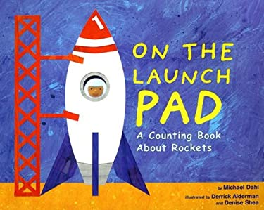 On the Launch Pad : A Counting Book about Rockets
