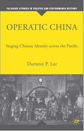 Operatic China Operatic China: Staging Chinese Identity Across the Pacific Staging Chinese Identity Across the Pacific 9781403973276
