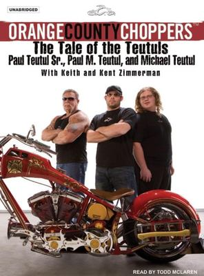 Orange County Choppers: The Tale of the Teutuls 9781400103263