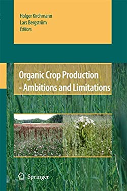 Organic Crop Production: Ambitions and Limitations 9781402093159