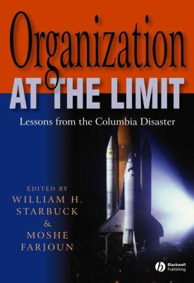 Organization at the Limit: Lessons from the Columbia Disaster 9781405131087