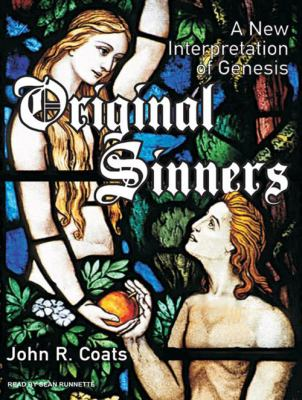 Original Sinners: A New Interpretation of Genesis 9781400115259