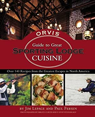 Orvis Guide to Great Sporting Lodge Cuisine 9781401603281